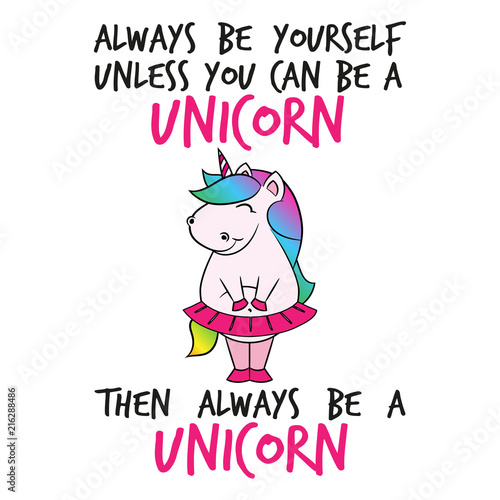 """Be Yourself Quotes Cute: """"Always Be Yourself Unless You Can..' Funny Vector Text"""
