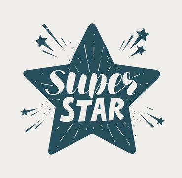 Super star, typographic design. Lettering vector illustration