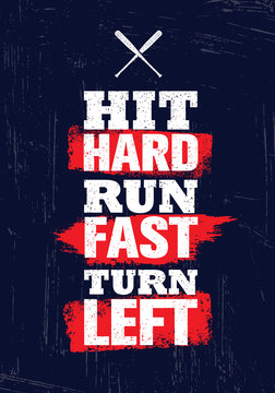 Hit Hard. Run Fast. Turn Left. Baseball Sport Inspiring Motivation Quote Print Template Illustration. Sport Poster