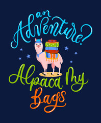 "Llama traveller cool card with lettering inscription ""Adventure? Alpaca my bags"". Vector"