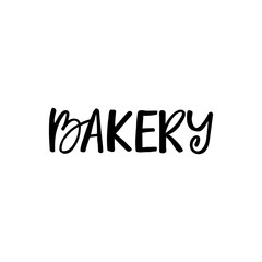 Hand drawn lettering card. The inscription: Bakery. Perfect design for greeting cards, posters, T-shirts, banners, print invitations.