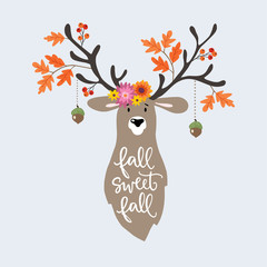 Autumn greeting, card, invitation. Hand drawn illustration of deer decorated by colorful oak leaves, flowers, acorns and berries. Hand lettered Fall Sweet Fall calligraphy text.Vector background.