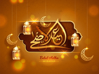 Golden Arabic calligraphic text Eid-Ul-Adha Mubarak with lanterns, and moon shape ornaments on brown background. Islamic festival of sacrifice background.
