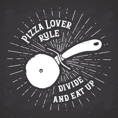 Pizza cutter vintage label, Hand drawn sketch, grunge textured retro badge, typography design t-shirt print, vector illustration on chalkboard background