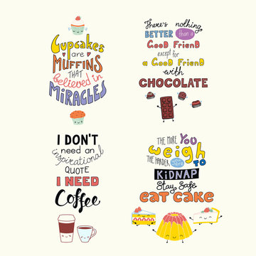 Set of hand written funny inspirational lettering quotes about sweets, with kawaii doodles. Isolated objects. Hand drawn colorful vector illustration. Design concept t-shirt print, motivational poster