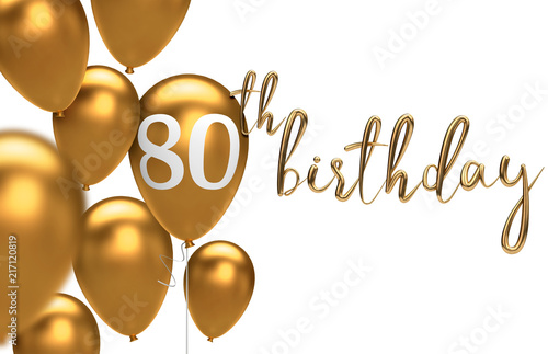 Gold Happy 80th Birthday Balloon Greeting Background 3D Rendering