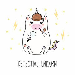 Wall Murals Illustrations Hand drawn vector illustration of a kawaii funny fat detective unicorn in a hat, with a magnifying glass, pipe, text. Isolated objects on white background. Line drawing. Design concept children print.