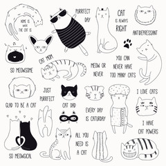 Wall Murals Illustrations Set of cute funny black and white doodles of different cats and quotes. Isolated objects. Hand drawn vector illustration. Line drawing. Design concept for poster, t-shirt, fashion print.