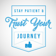 stay patient and trust your journey message