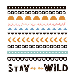 Stay wild quote design, t-shirt print, tribal vector print for apparel, poster, card
