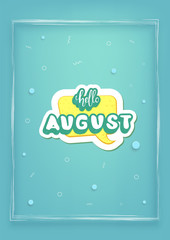 Hello august inscription with handwritten lettering. Vector illustration.