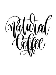 natural coffee - black and white hand lettering text
