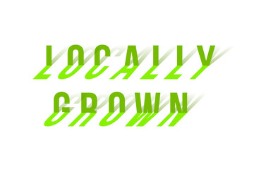 Locally Grown words made of bent letters isolated on white. Vector design element.