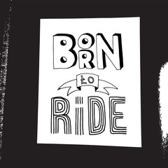 born to ride lettering