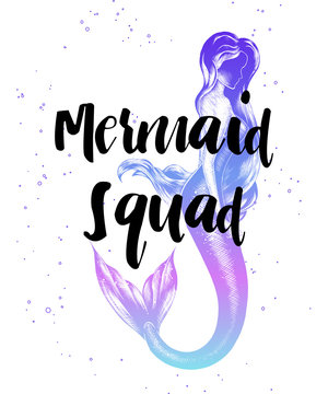 Vector card with hand drawn unique typography design element for greeting cards, decoration, prints and posters. Mermaid squad with sketch of mermaid girl in engraved style. Modern ink calligraphy.