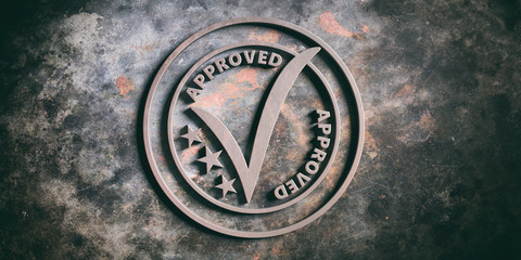Round stamp sign with text approved on metal background. 3d illustration