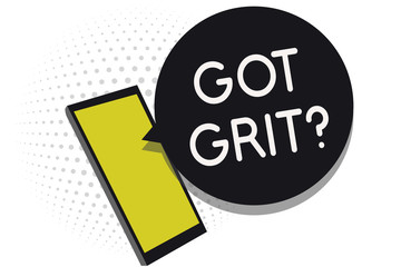 Writing note showing Got Grit question. Business photo showcasing A hardwork with perseverance towards the desired goal Cell phone receiving text messages chat information using applications.