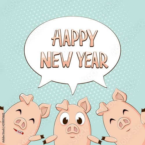 Happy New Year in speech bubble with three pigs on blue background ...