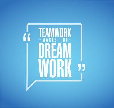 Teamwork makes the dream work line quote message