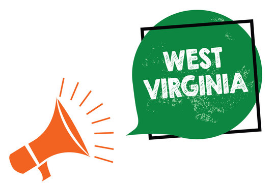 Word writing text West Virginia. Business concept for United States of America State Travel Tourism Trip Historical Megaphone loudspeaker speaking loud screaming frame green speech bubble.