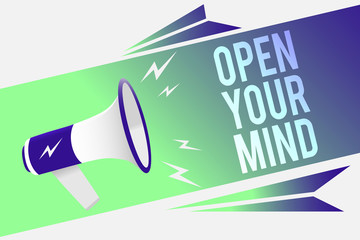 Word writing text Open Your Mind. Business concept for Be open-minded Accept new different things ideas situations Megaphone loudspeaker speech bubble important message speaking out loud.