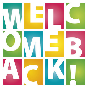 Welcome back rectangle color letters white background