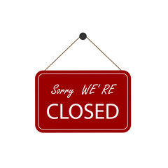 Sorry We're Closed, business sign. Sign red