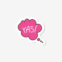 "doodles in the form of a cloud with the inscription ""Yes""  in the style of pop art. Vector illustration. Fashionable design of clothes for girls. Sticker, badge, patch."