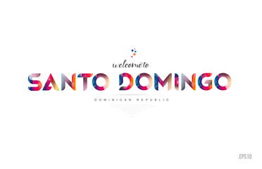 Welcome to santo domingo dominican republic card and letter design typography icon