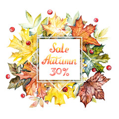 Autumn sale -30% discount banner. Watercolor frame with bright autumn leaves and berries on a white background