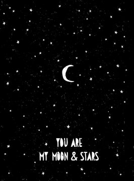 Hand Drawn Starry Sky Vector Illustration. White You Are My Moon and Stars Text. Black Grunge Background.