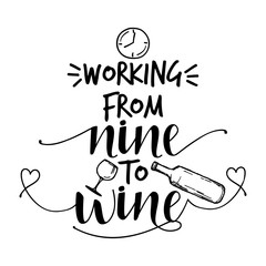 Working from nine to wine - lovely Concept with decanter, wine glass and clock. Good for scrap booking, motivation posters, textiles, gifts, travel sets.