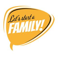 let's start a family retro speech bubble