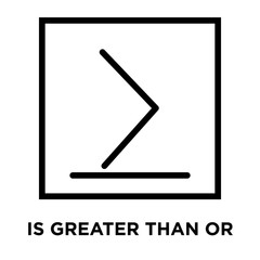 Is greater than or equal to icon vector isolated on white background, Is greater than or equal to sign , line and outline elements in linear style