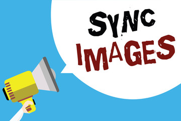 Writing note showing Sync Images. Business photo showcasing Making photos identical in all devices Accessible anywhere Man holding megaphone loudspeaker speech bubble with blue background.