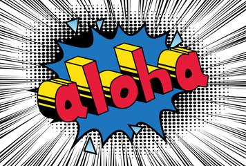 Aloha (Hello in Hawaii) - Vector illustrated comic book style phrase.