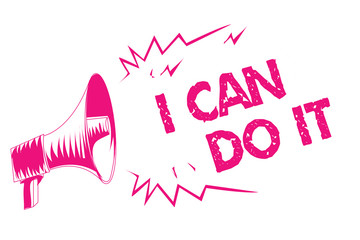 Conceptual hand writing showing I Can Do It. Business photo text ager willingness to accept and meet challenges good attitude Pink megaphone loudspeaker important message screaming speaking.