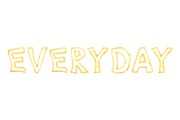 The word EVERYDAY made with pieces of fried French fries isolate on a white background