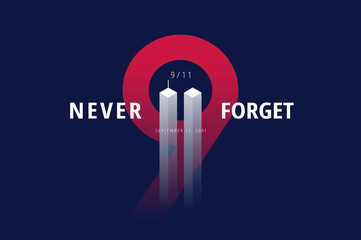 9/11 USA Never Forget September 11, 2001. Vector conceptual poster illustration