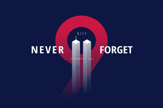 9/11 USA Never Forget September 11, 2001. Vector conceptual poster illustration