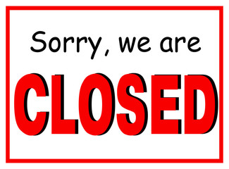 Sorry, We Are Closed  Sign