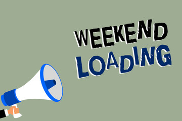 Writing note showing Weekend Loading. Business photo showcasing Starting Friday party relax happy time resting Vacations Man holding megaphone loudspeaker green background message speaking.