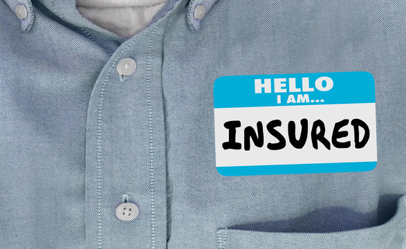 Insured Policy Coverage Insurance Covered Name Tag 3d Illustration