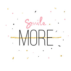 Smile More Fashion print for tshirt with hand writing in vector and glitter. Modern quotation message
