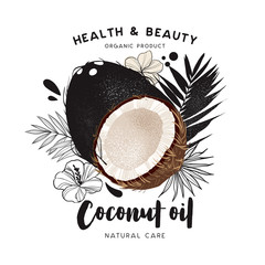Coconut oil template packaging cosmetics, labels, banner, poster, branding. Stylish design with a sketch of coconut illustration. Care of hair, skin care. Natural oils.