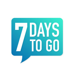 7 Days to go colorful speech bubble on white background. Vector illustration.
