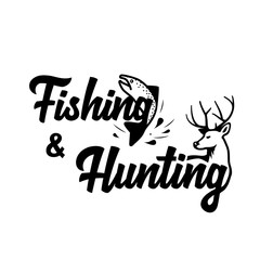 Fishing & hunting logo. Black and white lettering design. Decorative inscription. Fishing and hunting vector illustration.