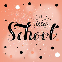 """Hand drawn lettering """"Welcome to shool"""" Typographical Background. Lettering for web, polygraphy, congratulations,  promotional pictures news, invitations, postcards, banners, posters"""