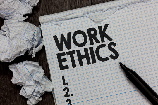 Text sign showing Work Ethics. Conceptual photo A set of values centered on the importance of doing work Marker over notebook crumpled papers ripped pages several tries mistakes