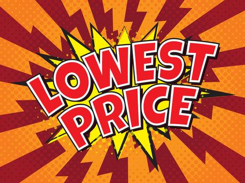 Lowest Price, wording in comic speech bubble on burst background